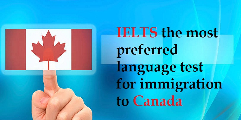 IELTS the most preferred language test for immigration to Canada