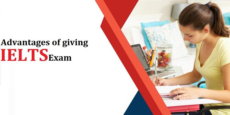 Advantages of giving IELTS examination